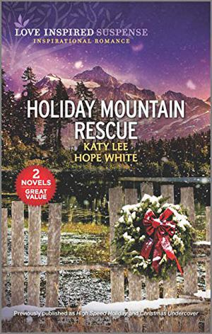 Holiday Mountain Rescue by Katy Lee, Hope White
