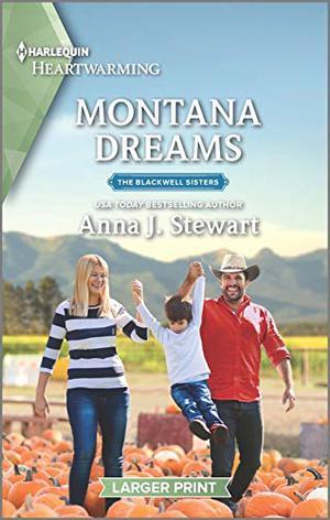 Montana Dreams: A Clean Romance (The Blackwell Sisters) by Anna J. Stewart