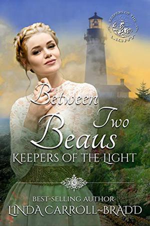 Between Two Beaus by Linda Carroll-Bradd, V. McKevitt