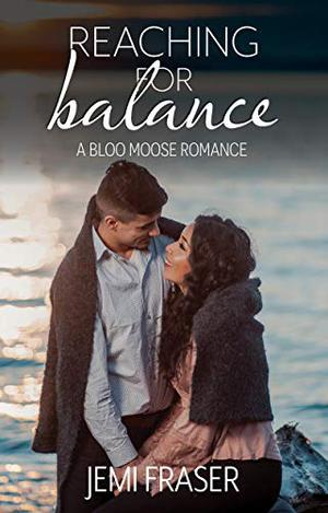 Reaching For Balance: A Bloo Moose Romance by Jemi Fraser