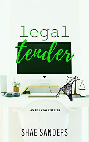 Legal Tender by Shae Sanders