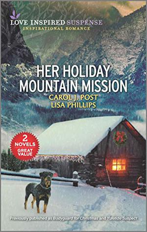 Her Holiday Mountain Mission by Carol J. Post, Lisa Phillips