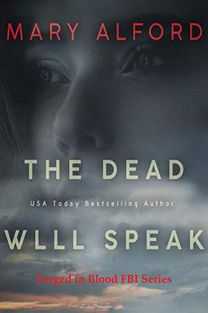 The Dead Will Speak by Mary Alford