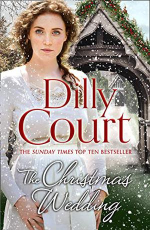 The Christmas Wedding by Dilly Court