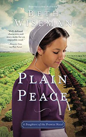 Plain Peace (A Daughters of the Promise Novel) by Beth Wiseman