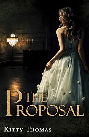 The Proposal by Kitty Thomas