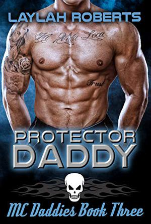 Protector Daddy by Laylah Roberts