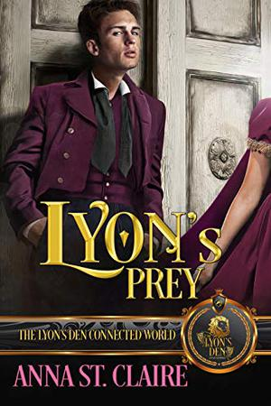 Lyon's Prey: The Lyon's Den by Anna St. Claire