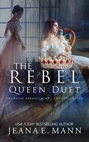 The Rebel Queen Duet: Boxed Set by Jeana E. Mann