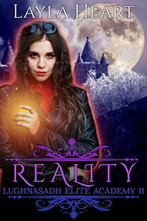 Reality : A New Adult Paranormal Reverse Harem Academy Romance Serial by Layla Heart, Skylar Heart