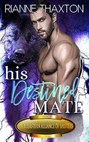 His Destined Mate by Rianne Thaxton
