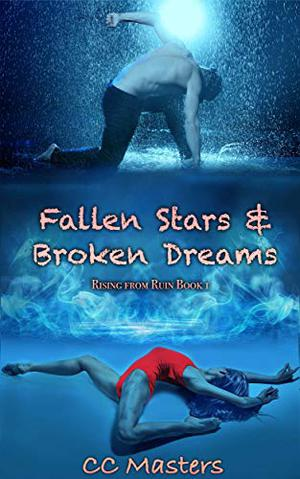 Fallen Stars and Broken Dreams by C.C. Masters