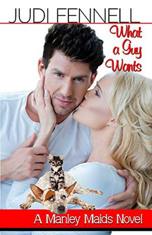 What A Guy Wants : A Reverse-Cinderella Reunion RomCom by Judi Fennell