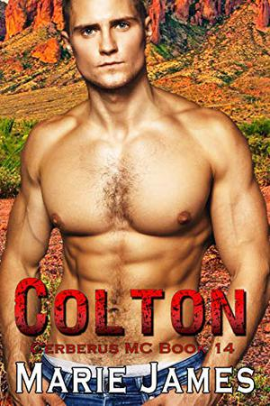 Colton: Cerberus MC Book 14 by Marie James