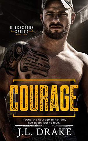 Courage by J.L. Drake