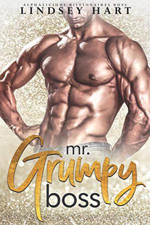 Mr. Grumpy Boss by Lindsey Hart