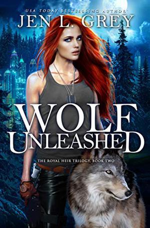 Wolf Unleashed by Jen L. Grey