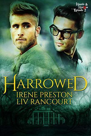 Harrowed by Irene Preston, Liv Rancourt