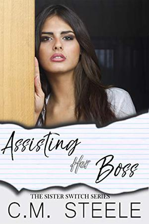 Assisting Her Boss by C.M. Steele
