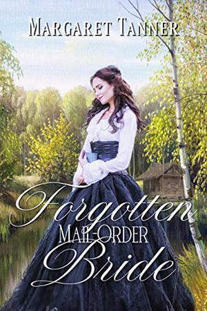 Forgotten Mail-Order Bride by Margaret Tanner