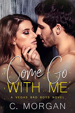 Come Go with Me by Chloe Morgan