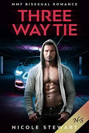Three Way Tie: MMF Bisexual Romance by Nicole Stewart