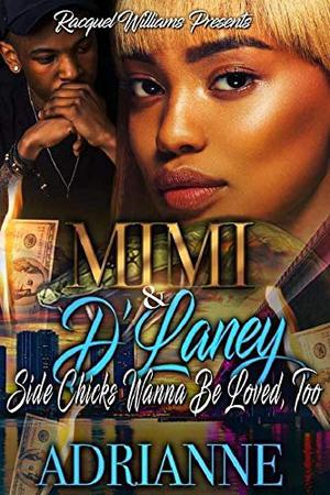 MIMI & D'LANEY: Side Chicks Wanna Be Loved, Too by Adrianne