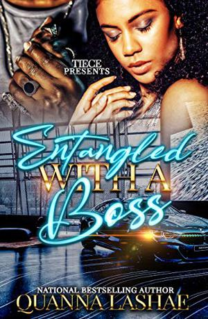 Entangled With A Boss : A Standalone Novel by Quanna Lashae