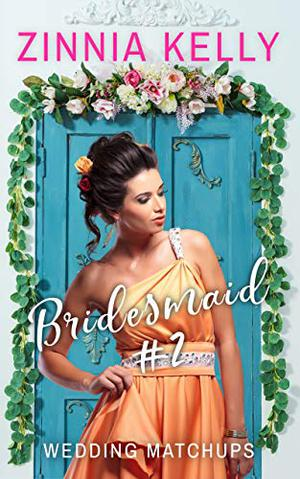 Bridesmaid #2 by Zinnia Kelly