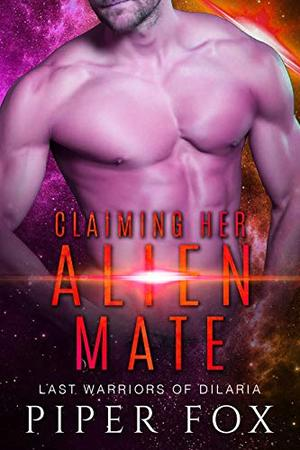 Claiming Her Alien Mate: A BBW and Alien Warrior Romance by Piper Fox