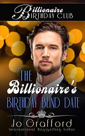 The Billionaire's Birthday Blind Date by Jo Grafford