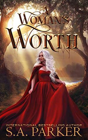 A Woman's Worth by S.A. Parker