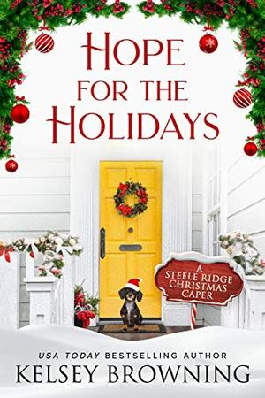 Hope for the Holidays: A Multicultural Holiday Romantic Suspense Novella by Kelsey Browning