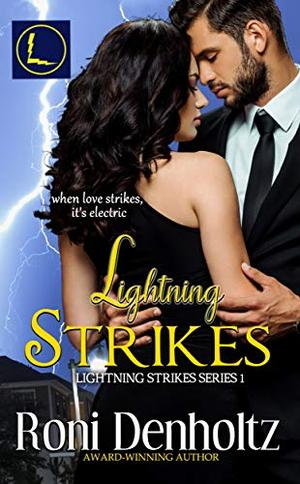 Lightning Strikes by Roni Denholtz