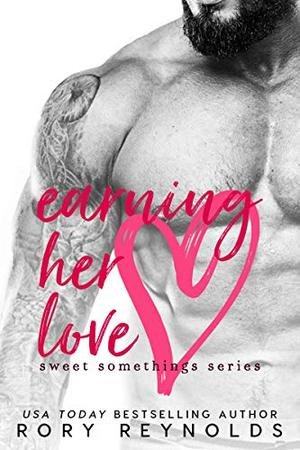 Earning Her Love by Rory Reynolds