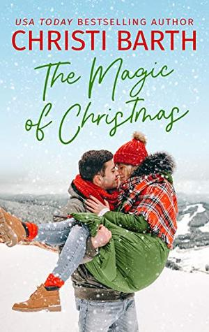 The Magic of Christmas by Christi Barth