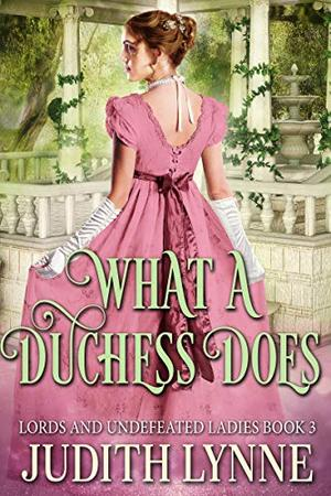 What a Duchess Does by Judith Lynne