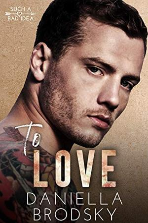 To Love: A Fake Relationship Romance by Daniella Brodsky