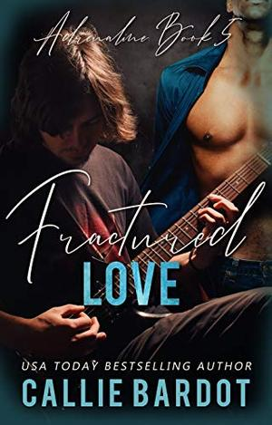 Fractured Love by Callie Bardot