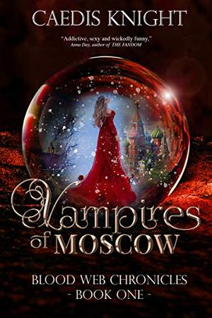 Vampires of Moscow by Caedis Knight