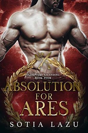 Absolution for Ares by Sotia Lazu