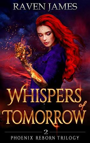 Whispers of Tomorrow: A Reverse Harem Fantasy Romance by Regina J. Robinson, Raven James