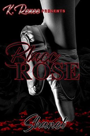 Blacc Rose by Shanel