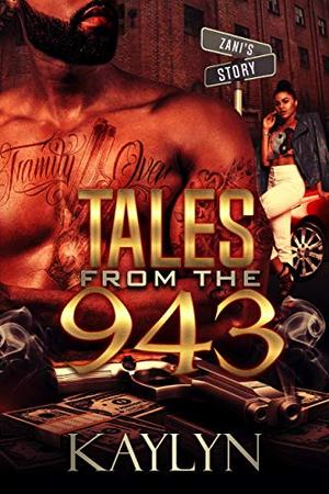 Tales From The 943: Zani by Kaylyn