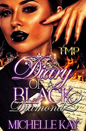 Diary of A Black Diamond 2 (FINALE) by Michelle Kay