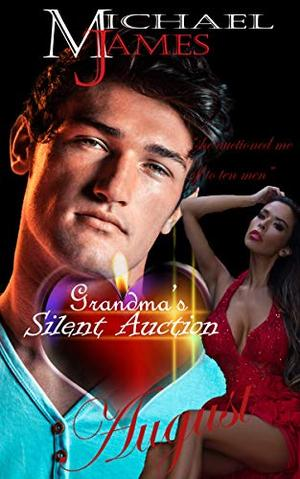 Grandma's Silent Auction : August by Michael James