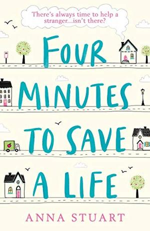 Four Minutes to Save a Life: The most uplifting story about friendship, hope and community you'll read in 2020 by Anna Stuart