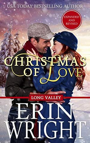 Christmas of Love: A Holiday Western Romance Novel by Erin Wright
