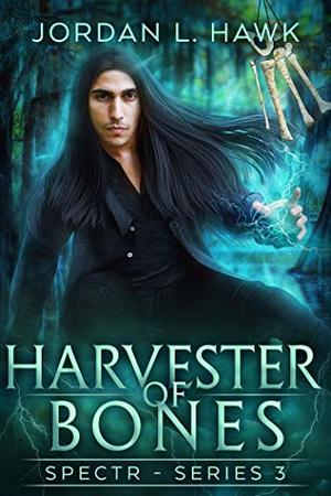 Harvester of Bones by Jordan L. Hawk