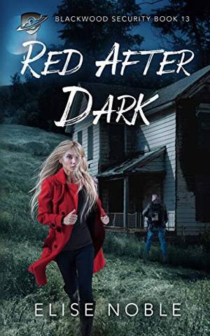 Red After Dark: A Romantic Thriller by Elise Noble